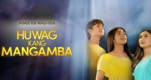 Huwag Kang Mangamba July 19, 2021 Live Today Full Episode Watch Right Just Now HD